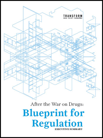 After the War on Drugs: Blueprint for Regulation by Stephen Rolles